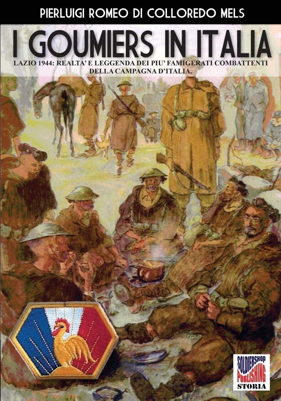 I goumiers in Italia Copertina flessibile – 6 ott 2018 Luca Cristini Editore 8893273861 Italy HISTORY / Europe / Italy
