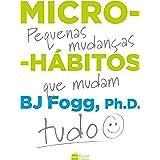 Micro-hábitos: As pequenas mudanças que mudam tudo