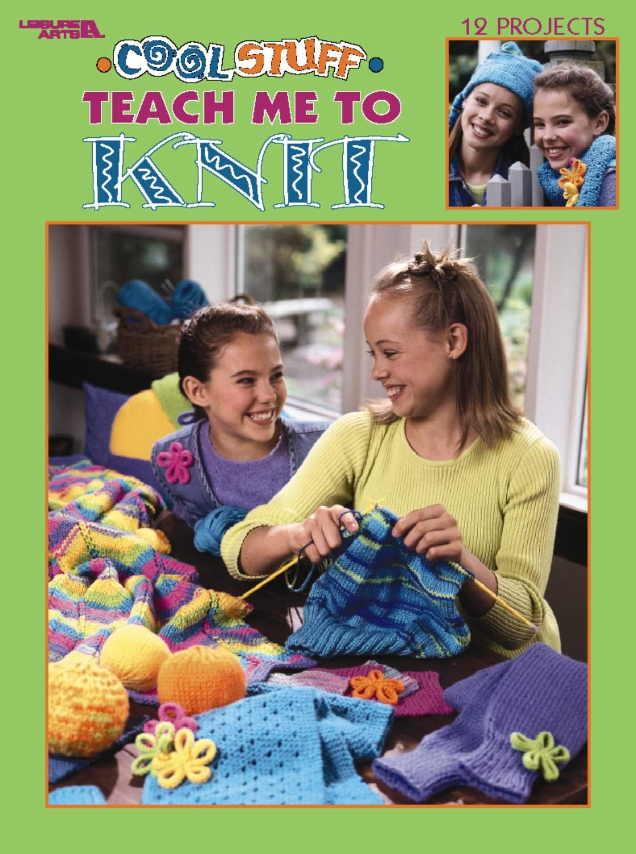 Cool Stuff Teach Me to Knit  (Leisure Arts #3322)