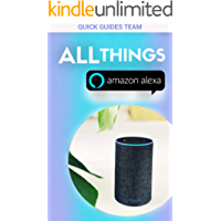 ALL THINGS ALEXA: Learn more about Alexa features (English Edition)