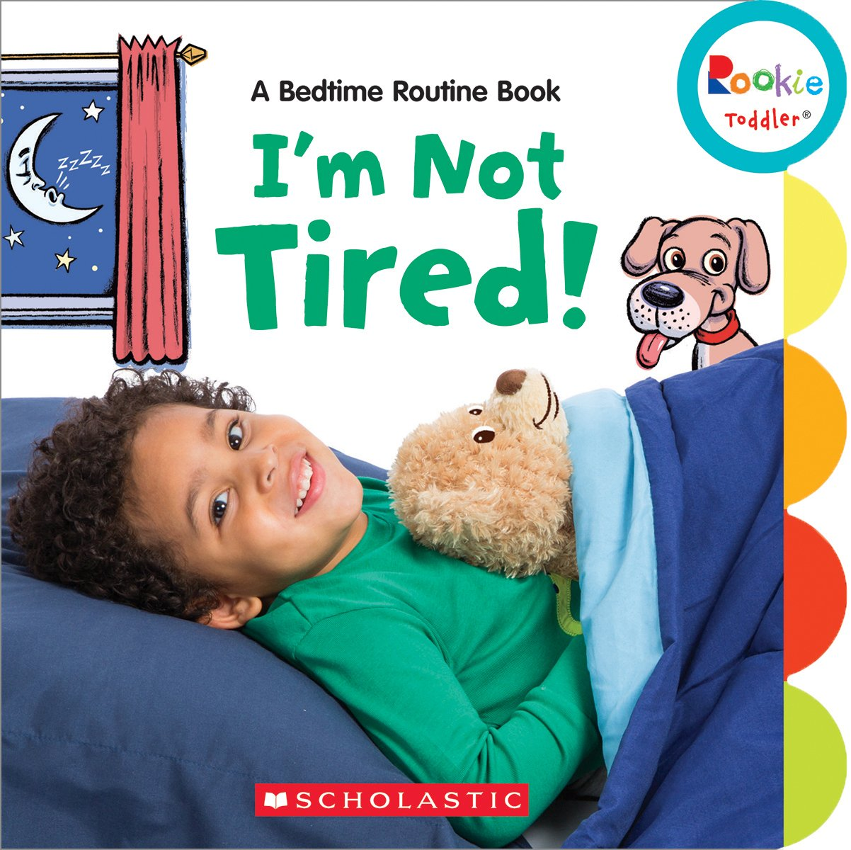 I'm Not Tired!: A Bedtime Routine Book (Rookie Toddler)