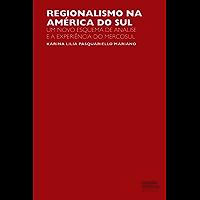 Regionalismo na América do Sul: um novo esquema de análise e a experiência do Mercosul