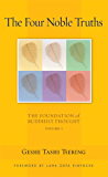 The Four Noble Truths: The Foundation of Buddhist Thought, Volume 1 (English Edition)