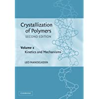 Crystallization of Polymers, Second Edition, Volume 2: Kinetics and Mechanisms