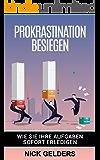 Prokrastination: Wie Sie Ihre Aufgaben sofort erledigen