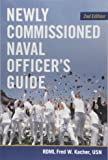 Newly Commissioned Naval Officers Guide, 2nd Edition (Blue & Gold)