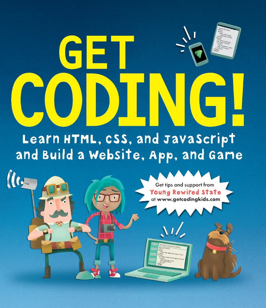 Get Coding!: Learn Html, CSS & JavaScript & Build a Website
