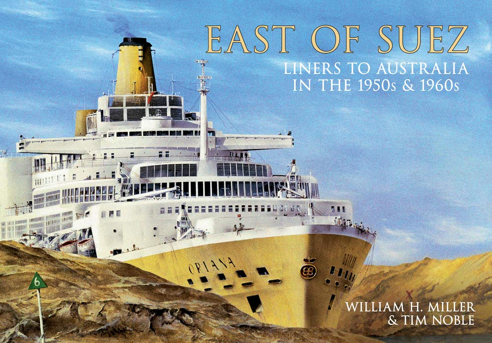 East of Suez: Liners to Australia in the 1950s and 1960s pdf epub