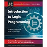 Introduction to Logic Programming (Synthesis Lectures on Artificial Intelligence and Machine Le)