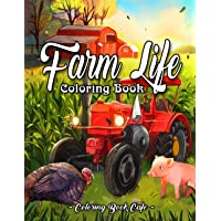 Farm Life Coloring Book: An Adult Coloring Book Featuring Charming Country Farm Scenes and Beautiful Farm Animals for…
