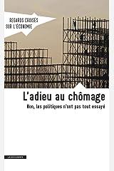 Revue Regards croisés sur l'économie numéro 13 L'adieu au chômage (Regards croises sur l'économie) (French Edition) Paperback