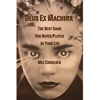 Deus Ex Machina: The Best Game You Never Played In Your Life