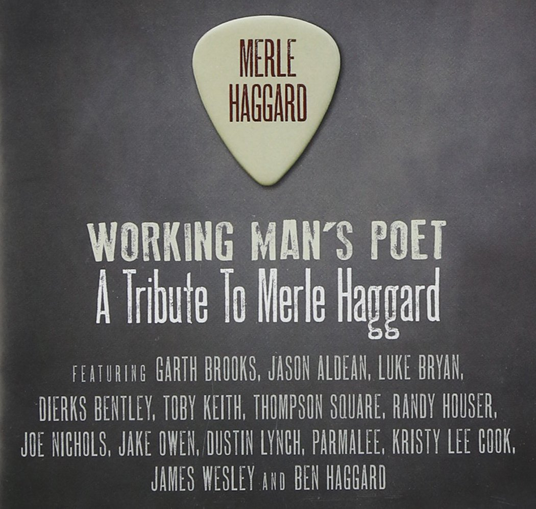 Working Man's Poet: A Tribute to Merle Haggard