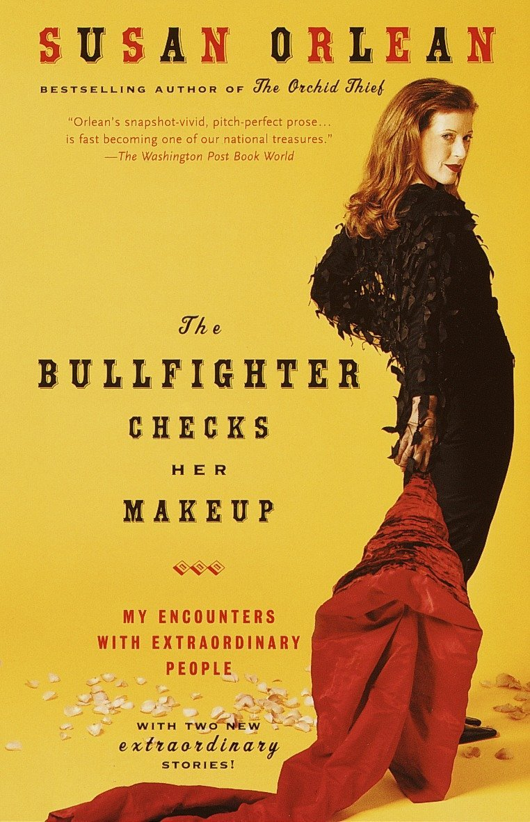 The Bullfighter Checks Her Makeup: My Encounters with Extraordinary People by Random House Trade Paperbacks