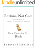 Bobbins, Not Gold: How Countries Get Rich
