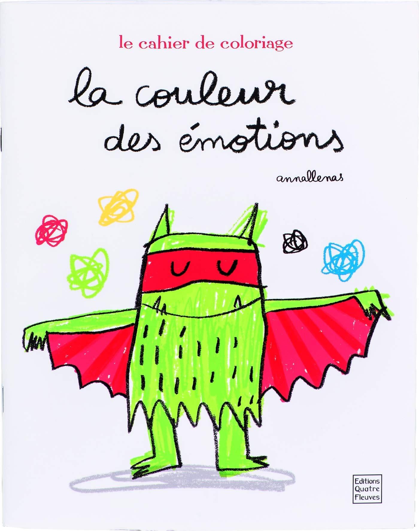 La Couleur Des Emotions Le Cahier De Coloriage Anna Llenas