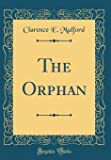The Orphan (Classic Reprint)