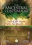 The Ancestral Continuum: Unlock the Secrets of Who You Really Are