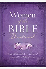 Women of the Bible Devotional: Inspiration from the Lives, Loves, and Legacy of Notable Bible Women