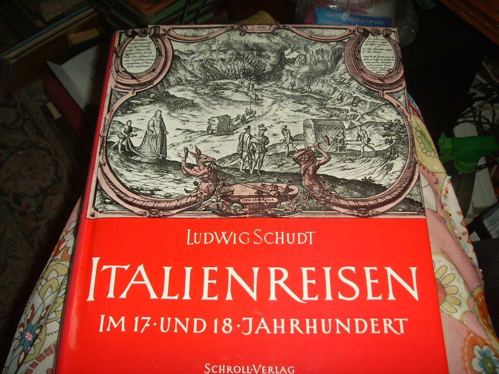 Italienreisen im 17. und 18. Jahrhundert Gebundenes Buch – 1959 Ludwig Schudt Schroll B0000BNK7L Bildende Kunst