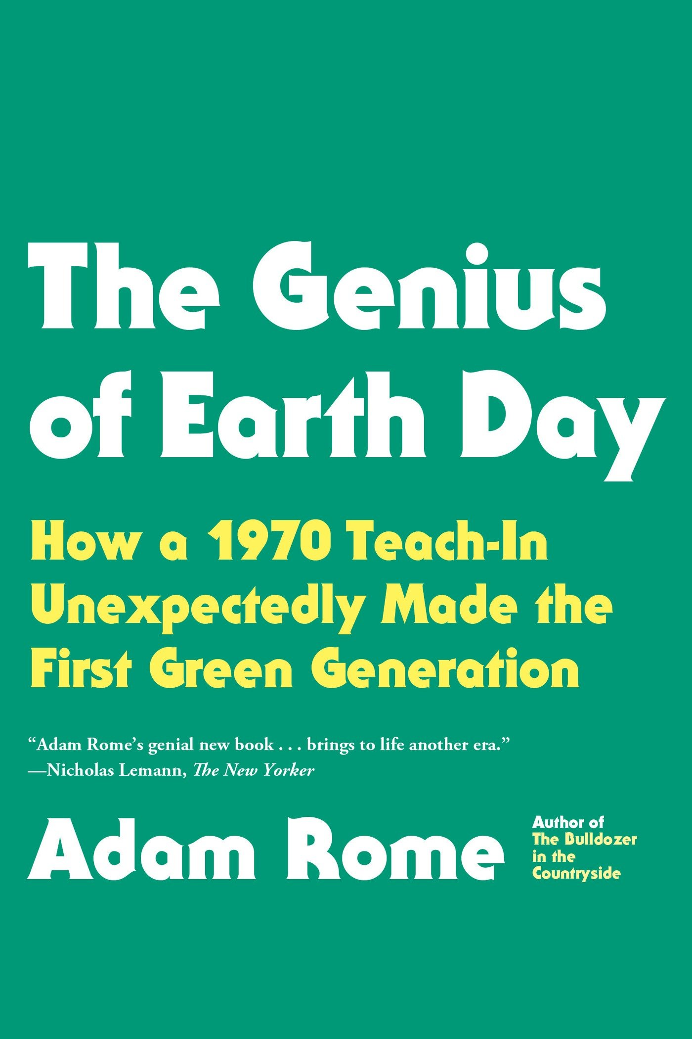 The genius of earth day how a 1970 teach in unexpectedly made the the genius of earth day how a 1970 teach in unexpectedly made the first green generation adam rome 9780865477742 amazon books yelopaper Image collections