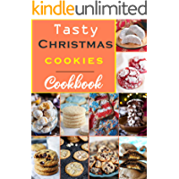 Tasty Christmas Cookies Cookbook: Quick and easy cookies Recipe book