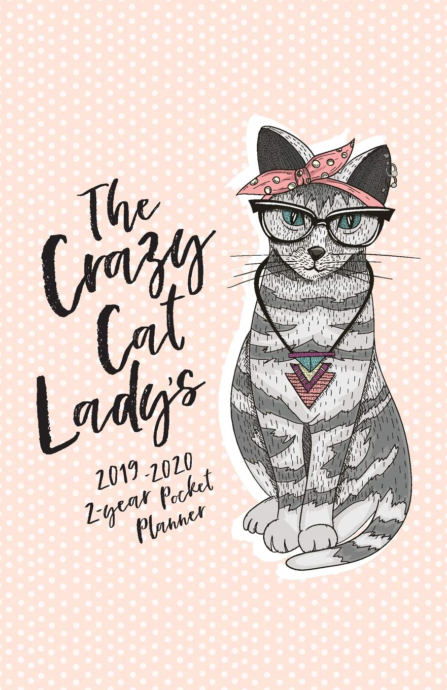 The Crazy Cat Ladys 2019-2020 2-Year Pocket Planner: The ...