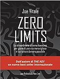 Zero Limits: Lo straordinario sistema hawaiano per gioire di una vita meravigliosa in cui tutto è davvero possibile. (NFP. Le chiavi del successo)