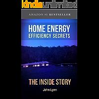 Home Energy Efficiency Secrets: The Inside Story