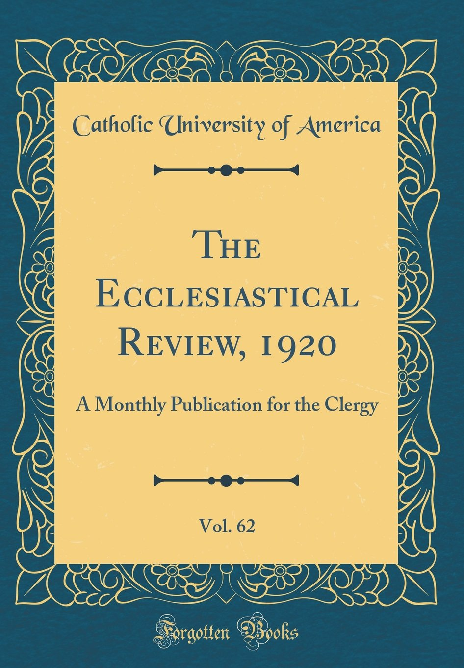 The Ecclesiastical Review, 1920, Vol. 62: A Monthly Publication for the Clergy (Classic Reprint) pdf epub