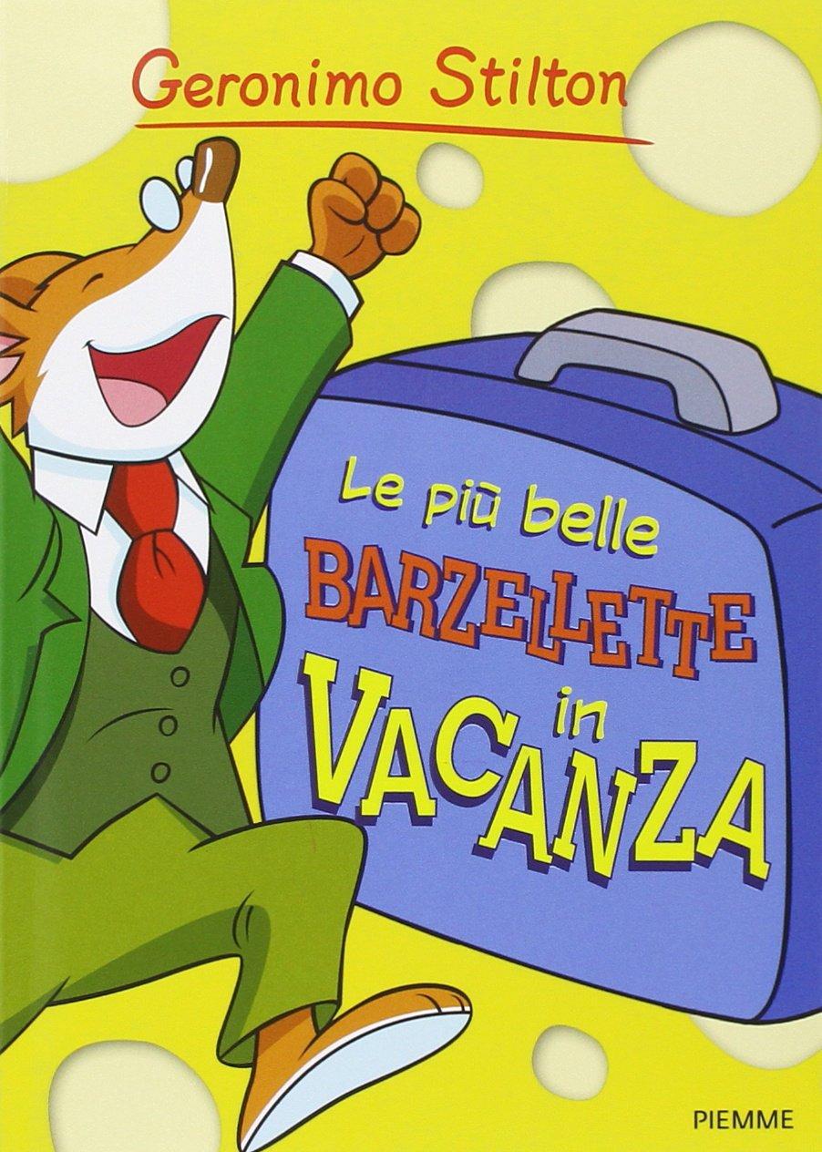 Le più belle barzellette in vacanza Copertina flessibile – 10 giu 2014 Geronimo Stilton Piemme 8856639181 LETTERATURA PER RAGAZZI