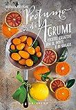 Profumi di agrumi. Ricette creative tra il dolce e il salato