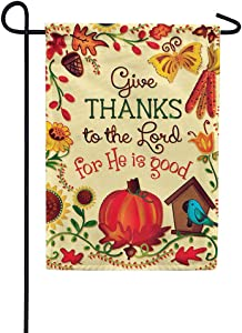 Custom Decor Give Thanks to The Lord for He is Good - Garden Size, Decorative Double Sided, Licensed and Copyrighted Flag - Printed in The USA Inc. - 12 Inch X 18 Inch Approx. Size