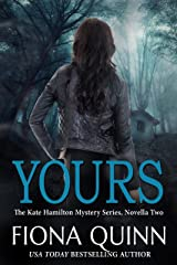 Yours (Kate Hamilton Mysteries Book 2) Kindle Edition