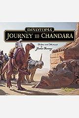 Dinotopia: Journey To Chandara (Calla Editions) Hardcover