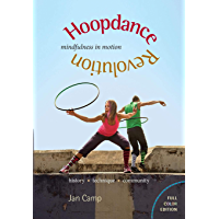 Hoopdance Revolution: Mindfulness in Motion: Full Color Edition book cover