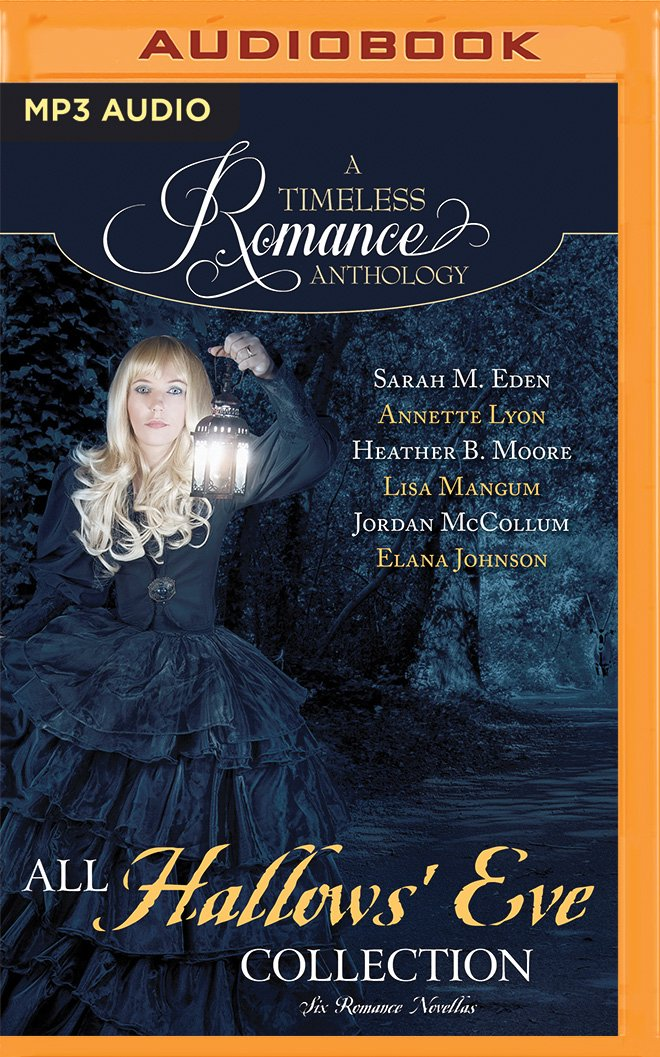 All Hallows' Eve: Six Romance Novellas (A Timeless Romance Anthology) pdf epub
