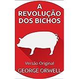 A REVOLUÇÃO DOS BICHOS: Versão Original