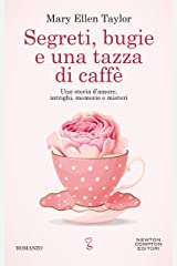 Segreti, bugie e una tazza di caffè (Italian Edition) Kindle Edition