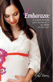 El Embarazo: El mejor tiempo para sumergir a su bebé en oración (Spanish Edition