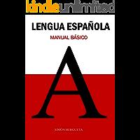 Lengua Española: Manual Básico (Spanish Edition)