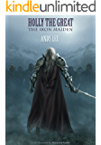 Holly the Great: The Iron Maiden (Book 1)
