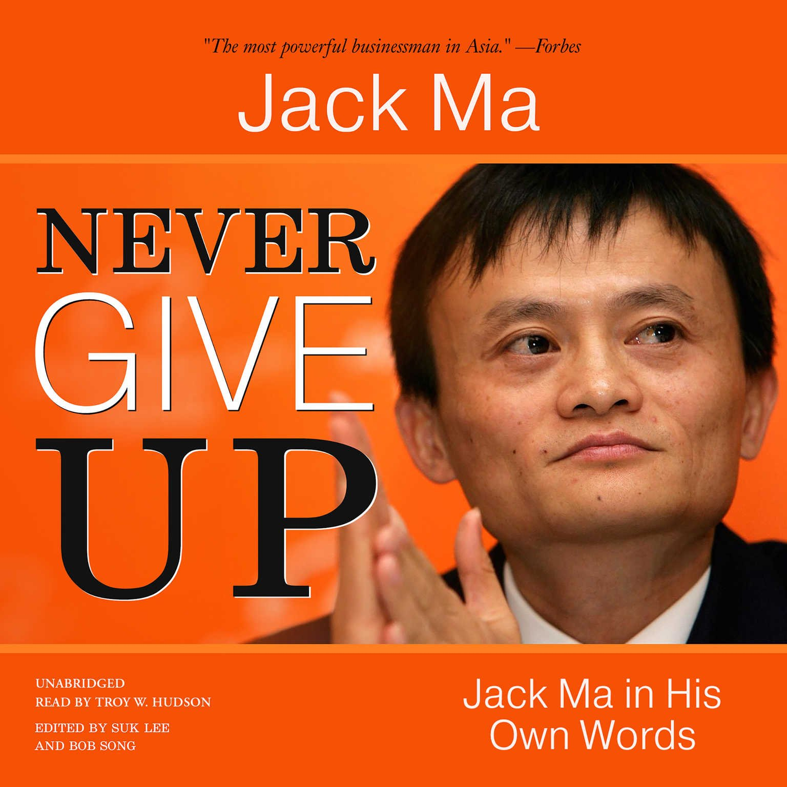 Never Give Up: Jack Ma in His Own Words (In Their Own Words Series)
