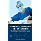 General Surgery SET Interview: The Ultimate Preparation Guide