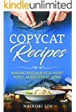 Copycat Recipes: Making Restaurants' Most Popular Recipes at Home