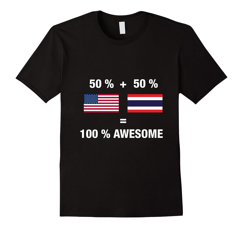Half Thai Half American 100% Awesome Thailand Flag Shirt-T-Shirt