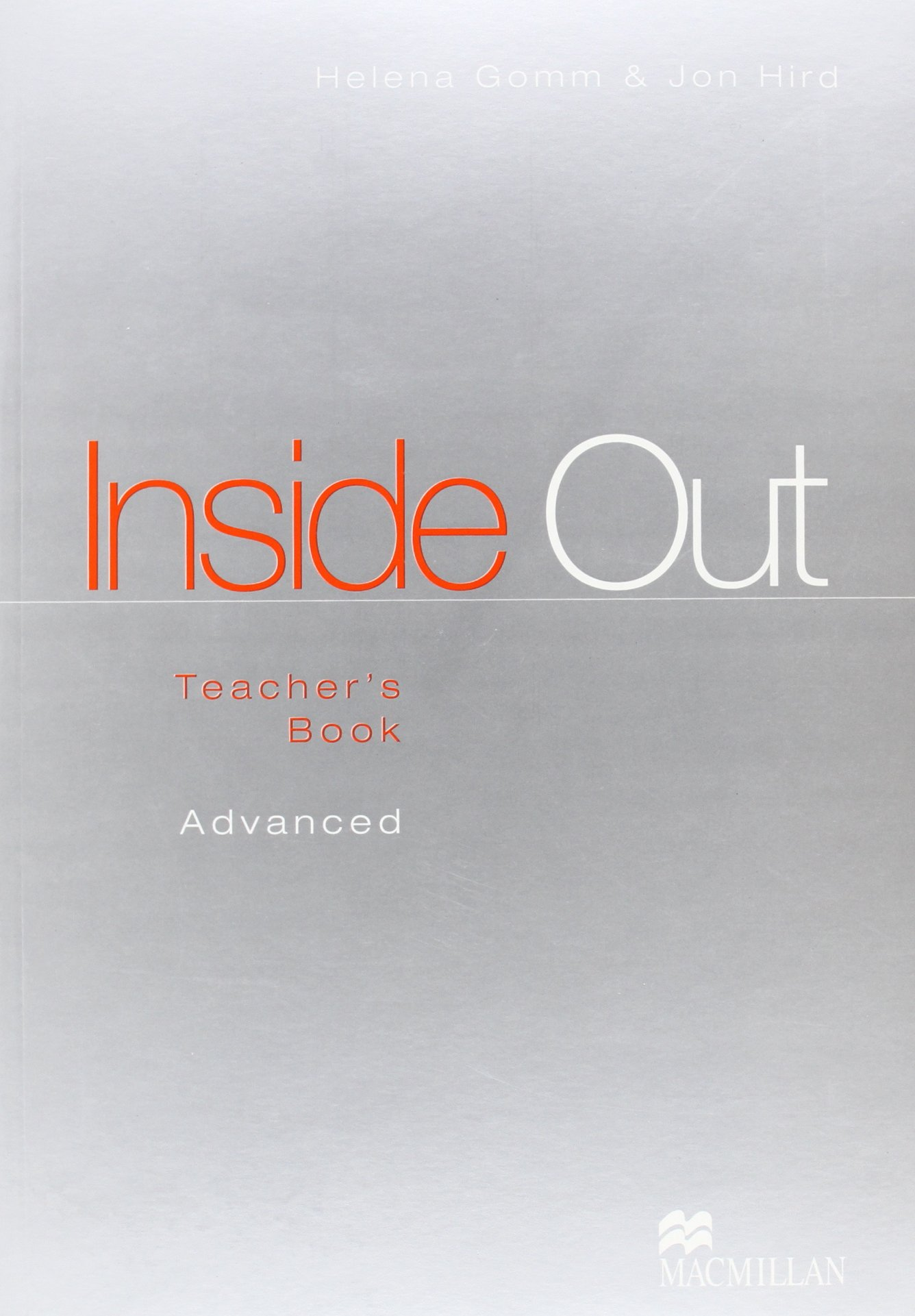 Inside Out - Teacher Book - Advanced: Helena Gomm, Jon Hird: 9780333923443:  Amazon.com: Books