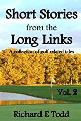 Short Stories from the Long Links: A collection of golf related tales (Volume 2) Paperback
