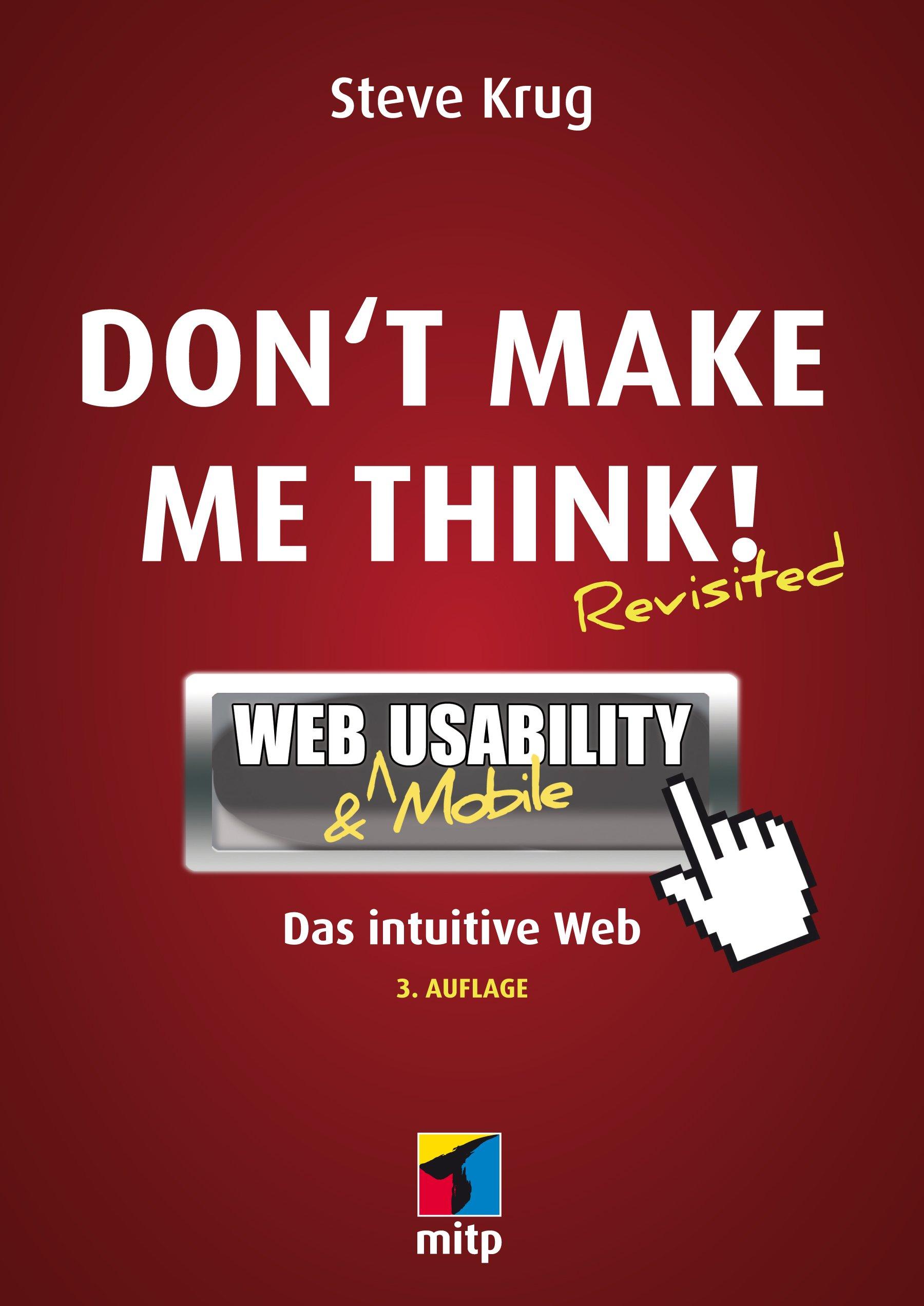 Don't Make Me Think    Web Usability  Das Intuitive Web