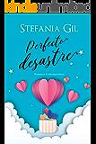 Perfecto desastre: Romance, motivación y humor (Spanish Edition)